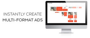 Create HTML5 Ad Campaigns in a matter of minutes not days